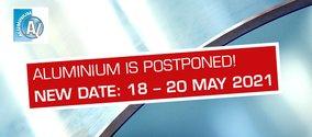 Postponed: ALUMINIUM World Trade Fair to be held from 18 to 20 May 2021