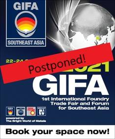 GIFA and METEC Southeast Asia inaugural editions move to 9 – 11 February 2022