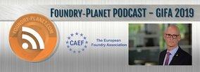 Foundry-Planet Podcast - Heiko Lickfett, Secretary General of CAEF