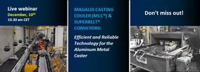 Live Webinar - Magaldi Casting Cooler (MCC®) & Superbelt® conveyors: Efficient and Reliable Technology for the Aluminum Metal Caster