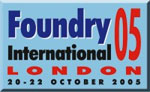 The Foundry International London 05 Exhibition and Conferences
