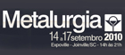 Metalurgia grows 12% in number of exhibitors and will be the largest fair in the sector in 2010