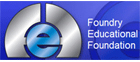 Foundry Educational Foundation (FEF)