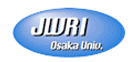 Joining and Welding Research Institute (JWRI)